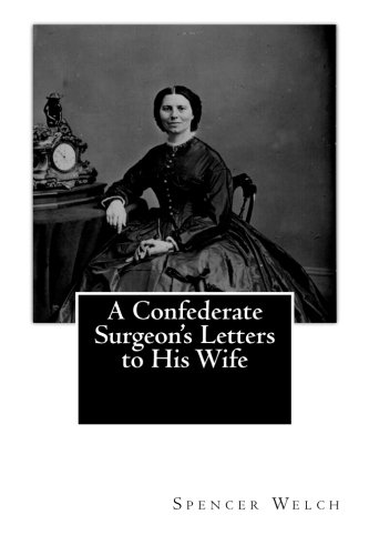 9781460963074: A Confederate Surgeon's Letters to His Wife