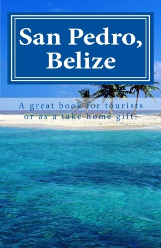 San Pedro, Belize: Belize it or not!: L. Perdue