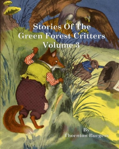 Stories of the Green Forest Critters: Volume 3 (1460965345) by Thornton W. Burgess