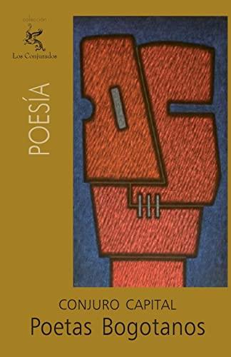 Poetas Bogotanos: Conjuro Capital (Paperback): Enrique Rodríguez Pérez,