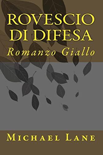 Rovescio di difesa: Romanzo Giallo (Italian Edition) (1460975081) by Michael Lane