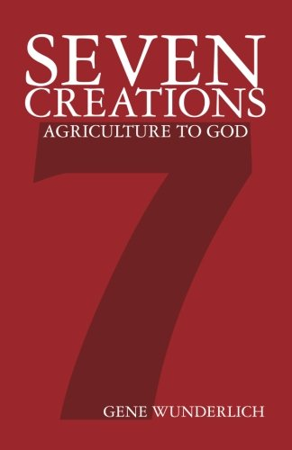 9781460975169: Seven Creations: Agriculture to God