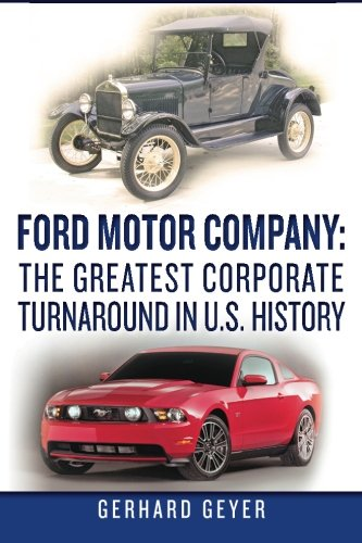 9781460975732: Ford Motor Company: The Greatest Corporate Turnaround in U.S. History