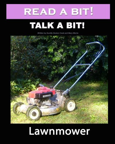 Read a Bit! Talk a Bit!: Lawnmower (1460977491) by Gunilla Denton-Cook; Mary Morris