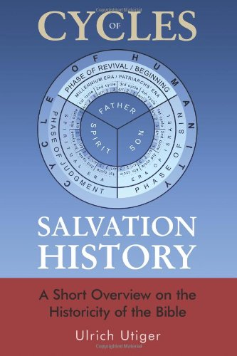 9781460978306: Cycles of Salvation History: A Short Overview on the Historicity of the Bible
