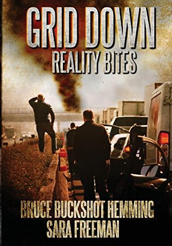Grid Down Reality Bites: 101 Ways to: Hemming, Bruce Buckshot