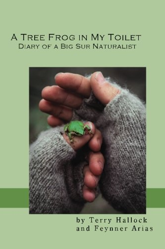 9781460981313: A Tree Frog in My Toilet: Diary of a Big Sur Naturalist