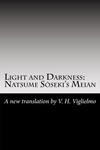 9781460982310: Light and Darkness: Natsume Sôseki's Meian: A New Translation By V. H. Viglielmo