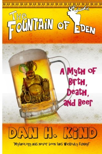 9781460983232: The Fountain of Eden: A Myth of Birth, Death, and Beer
