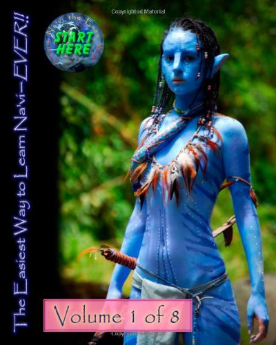 9781460984697: The Easiest Way to Learn Na'vi--EVER!!: Volume 1 of 8