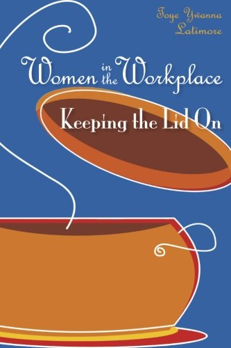 9781460986011: Women in the Workplace: Keeping the Lid On