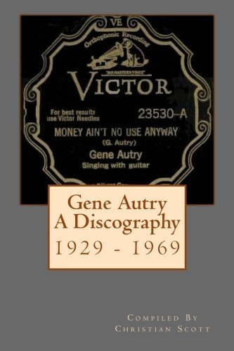 Gene Autry A Discography 1929 - 1969: Scott, Christian
