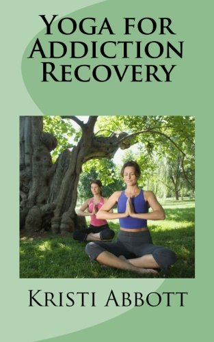 9781460987049: Yoga for Addiction Recovery