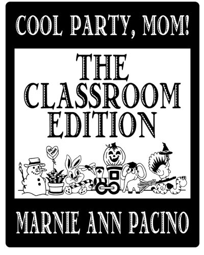 9781460987780: Cool Party, Mom! The Classroom Edition