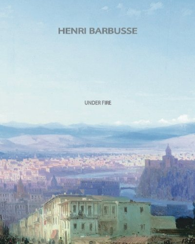 Under Fire: Henri Barbusse