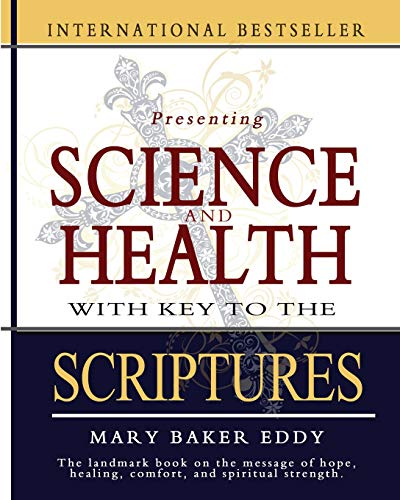 Science and Health with Key to the Scriptures: Eddy, Mary Baker