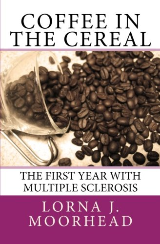 9781460992586: Coffee in the Cereal: The First Year with Multiple Sclerosis