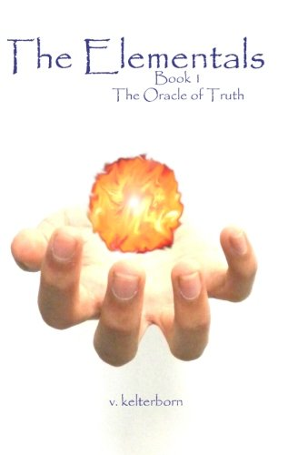 9781460995143: The Elementals: Book 1: The Oracle of Truth
