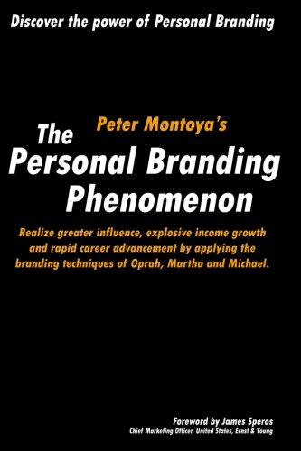 9781460995471: The Personal Branding Phenomenon: Realize greater influence, explosive income growth and rapid career advancement by applying the branding techniques of Michael, Martha and Oprah.