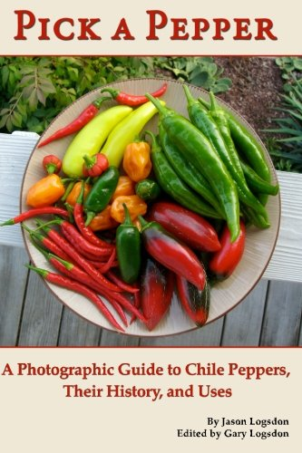 9781460995747: Pick a Pepper: A Photographic Guide to Chile Peppers, Their History, and Uses