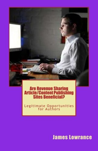 9781460995921: Are Revenue Sharing Article/Content Publishing Sites Beneficial?: Legitimate Opportunities for Authors