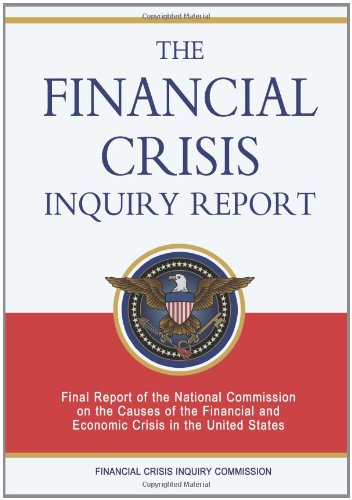 9781460996966: The Financial Crisis Inquiry Report: Final Report of the National Commission on the Causes of the Financial and Economic Crisis in the United States