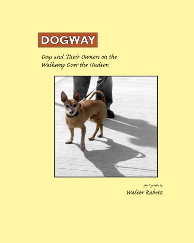 9781460997529: Dogway, Dogs and Their Owners on the Walkway Over the Hudson: Dogs and their Owners on the Walkway Over the Hudson