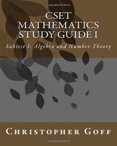 9781460998588: CSET Mathematics Study Guide I: Subtest I: Algebra and Number Theory