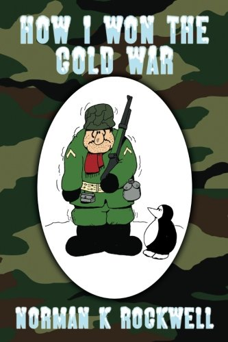 How I Won the Cold War: Norman Keith Rockwell