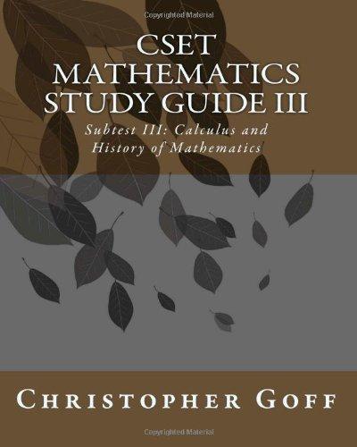 9781460999219: CSET Mathematics Study Guide III: Subtest III: Calculus and History of Mathematics