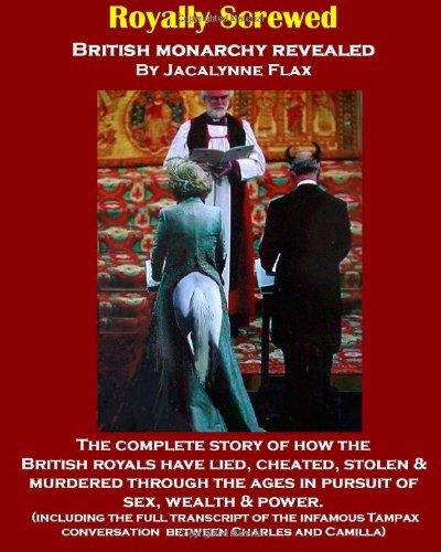 9781461002208: Royally Screwed: British Monarchy Revealed