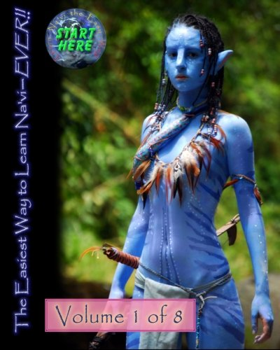 9781461002567: The Easiest Way to Learn Na'vi--EVER!!: Volume 1 of 8
