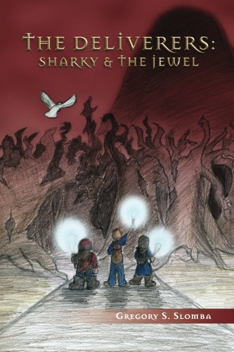 The Deliverers: Sharky and the Jewel (The Deliverers Series): Gregory S. Slomba