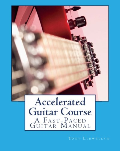9781461004493: Accelerated Guitar Course: A Fast-Paced Guitar Manual