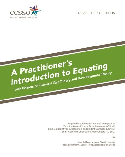 A Practitioner's Introduction to Equating: Joseph Ryan; Frank
