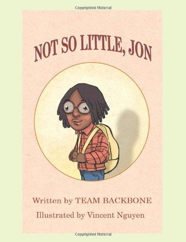Not So Little, Jon: Team Backbone