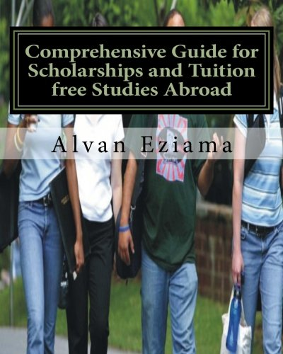 9781461005520: Comprehensive Guide for Scholarships and Tuition free Studies Abroad