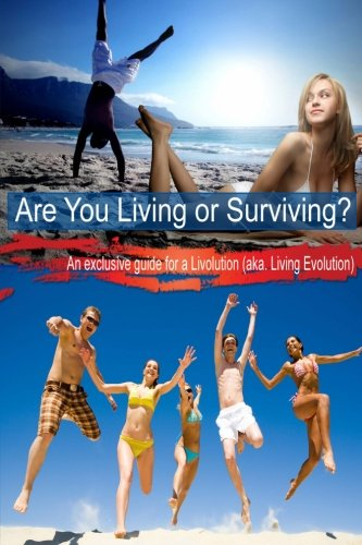 9781461005964: Are You Living or Surviving?: An exclusive guide for a Livolution (aka Living Evolution)