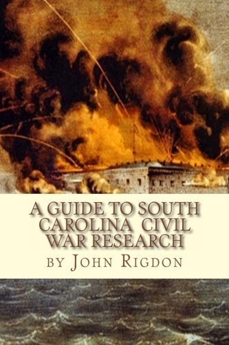 9781461007746: A Guide to South Carolina Civil War Research