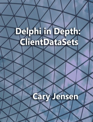 9781461008583: Delphi in Depth: ClientDataSets