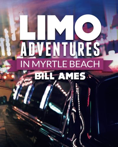9781461008811: Limo Adventures in Myrtle Beach