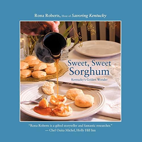 9781461009139: Sweet, Sweet Sorghum: Kentucky's Golden Wonder
