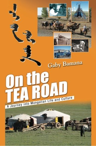 9781461009580: On the Tea Road: A journey into Mongolian life and culture