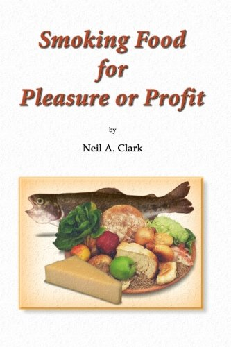9781461009658: Smoking Food for Pleasure or Profit: How to smoke fish, oysters, mussels, cheese, ham, bacon, sausage and salmon, complete with recipes and diagrams