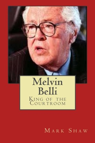9781461009948: Melvin Belli: King of the Courtroom