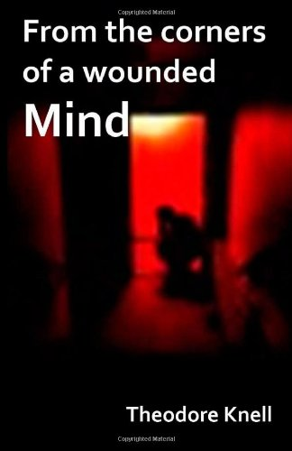 9781461012047: From the corners of a wounded mind