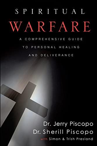 Spiritual Warfare: A Comprehensive Guide to Personal: Piscopo, Dr. Jerry;