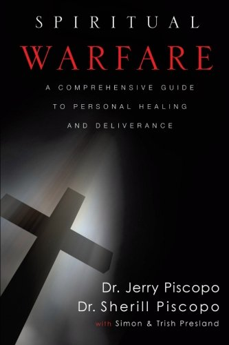 9781461012788: Spiritual Warfare: A Comprehensive Guide to Personal Healing and Deliverance