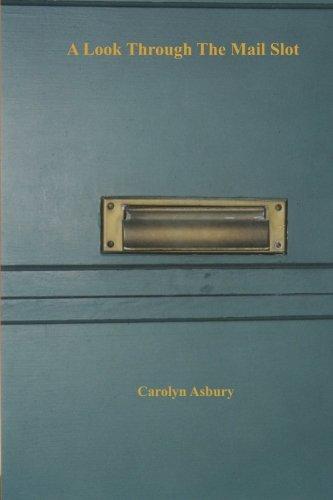 A Look Through The Mail Slot: Asbury, Carolyn