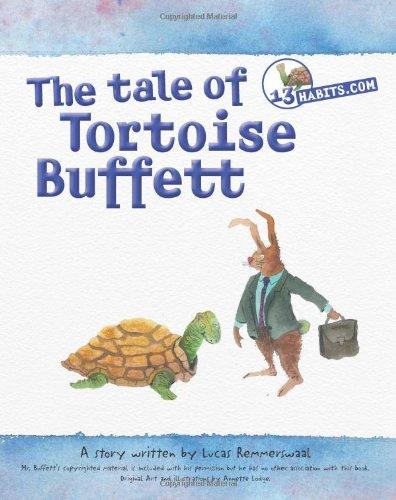 13 Habits.com The tale of Tortoise Buffett: Lucas Remmerswaal; Illustrator-Annette